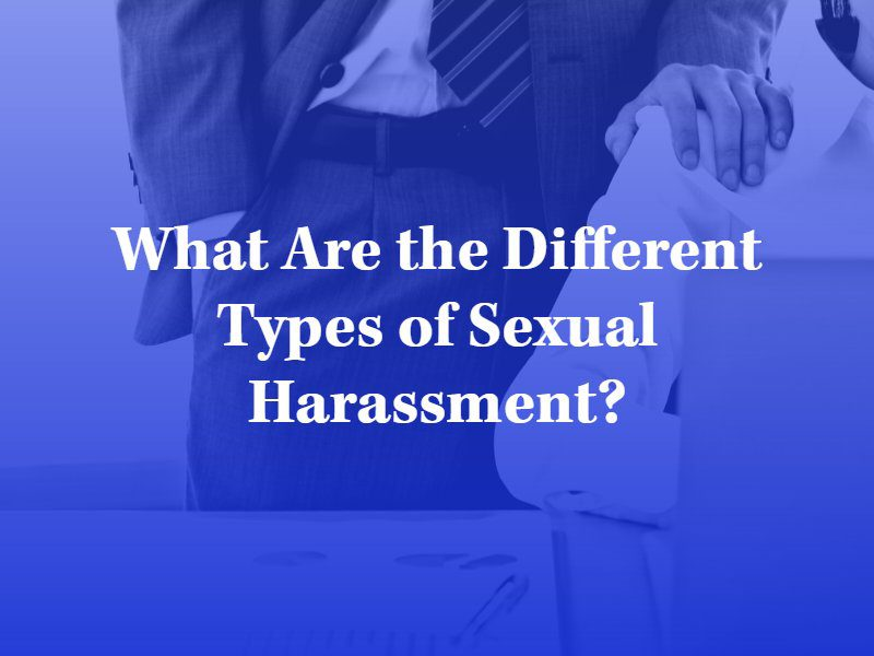 What Are the Different Types of Sexual Harassment?